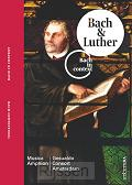 Bach & Luther, Bach in context
