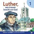 Luther een trouwe knecht van God 1