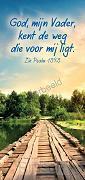God, mijn Vader, kent de weg die voor mi