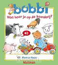 Bobbi wat hoor je op de boerderij?