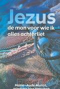 Jezus de man voor wie ik alles