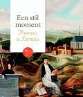 Een stil moment: Thomas á Kempis