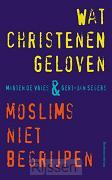 Wat christenen geloven + moslims niet be