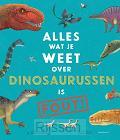 Alles wat je weet over dinosaurussen is