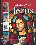 Alles over Jezus / druk 1