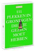 111 plekken in Groningen die je gezien m