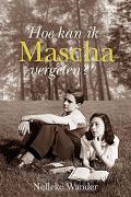 Hoe kan ik Mascha vergeten