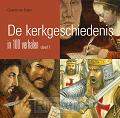 De kerkgeschiedenis in 100 verhalen 1