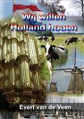Wij willen Holland houen